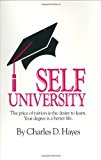 Portada de SELF UNIVERSITY: THE PRICE OF TUITION IS THE DESIRE TO LEARN : YOUR DEGREE IS A BETTER LIFE BY CHARLES D. HAYES (1989-09-01)