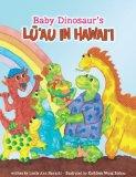 Portada de BABY DINOSAUR'S FIRST BIRTHDAY LUAU IN HAWAII BY LESLIE ANN HAYASHI (2012) HARDCOVER