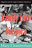 Portada de [(FAMILY LOVE IN THE DIASPORA : MIGRATION AND THE ANGLO-CARIBBEAN EXPERIENCE)] [BY (AUTHOR) MARY CHAMBERLAIN] PUBLISHED ON (APRIL, 2009)