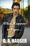 Portada de WHAT HAPPENS IN VEGAS BY G. A. HAUSER (2014-04-04)