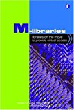 Portada de M-LIBRARIES: LIBRARIES ON THE MOVE TO PROVIDE VIRTUAL ACCESS (FACET PUBLICATIONS (ALL TITLES AS PUBLISHED)) BY GILL NEEDHAM (2008-09-15)