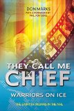 Portada de THEY CALL ME CHIEF: WARRIORS ON ICE PAP/DVD EDITION BY MARKS, DON (2008) PAPERBACK