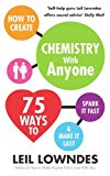 Portada de HOW TO CREATE CHEMISTRY WITH ANYONE: 75 WAYS TO SPARK IT FAST ... AND MAKE IT LAST BY LEIL LOWNDES (2013-02-07)