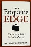 Portada de THE ETIQUETTE EDGE: THE UNSPOKEN RULES FOR BUSINESS SUCCESS 1ST EDITION BY LANGFORD, BEVERLY (2005) PAPERBACK