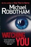Portada de WATCHING YOU BY ROBOTHAM, MICHAEL (2013) HARDCOVER