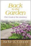 Portada de BACK TO THE GARDEN: THE GOAL OF THE JOURNEY BY JACKIE K. COOPER (2011) PAPERBACK
