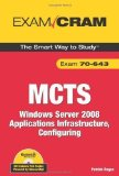 Portada de MCTS 70-643 EXAM CRAM: WINDOWS SERVER 2008 APPLICATIONS INFRASTRUCTURE, CONFIGURING 1ST (FIRST) EDITION BY REGAN, PATRICK PUBLISHED BY PEARSON IT CERTIFICATION (2008)
