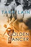 Portada de GOLDEN DANCER BY LAIN, TARA (2012) PAPERBACK