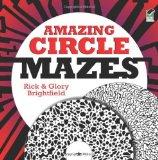 Portada de AMAZING CIRCLE MAZES (DOVER CHILDREN'S ACTIVITY BOOKS) BY RICK BRIGHTFIELD (2011-12-08)