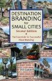 Portada de DESTINATION BRANDING FOR SMALL CITIES: THE ESSENTIALS FOR SUCCESSFUL PLACE BRANDING BY BAKER, BILL (2012) PAPERBACK
