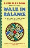 Portada de WALK IN BALANCE: THE PATH TO HEALTHY, HAPPY, HARMONIOUS LIVING BY SUN BEAR, CRYSALIS MULLIGAN, PETER NUFER, WABUN (1989) PAPERBACK