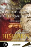 Portada de ACERCA DE LA VIRTUD EN LA ÉPOCA TRÁGICA DE LOS GRIEGOS Y OTROS RELATOS, IV CONCURSO DE RELATO HISTÓRICO HISLIBRIS