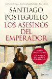 Portada de LOS ASESINOS DEL EMPERADOR (RÚSTICA): EL ASCENSO DE TRAJANO, EL PRIMER EMPERADOR HISPANO DE LA HISTORIA (AUTORES ESPAÑOLES E IBEROAMERICANOS) DE POSTEGUILLO, SANTIAGO (2012) TAPA BLANDA