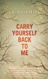 Portada de (CARRY YOURSELF BACK TO ME) BY REED, DEBORAH (AUTHOR) PAPERBACK ON (09 , 2011)