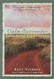 Portada de CALM SURRENDER: WALKING THE HARD PATH OF FORGIVENESS BY NERBURN, KENT (2000) HARDCOVER