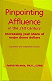 Portada de [(PINPOINTING AFFLUENCE IN THE 21ST CENTURY : INCREASING YOUR SHARE OF MAJOR DONOR DOLLARS)] [BY (AUTHOR) JUDITH E. NICHOLS] PUBLISHED ON (NOVEMBER, 2003)