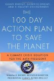 Portada de THE 100 DAY ACTION PLAN TO SAVE THE PLANET: A CLIMATE CRISIS SOLUTION FOR THE 44TH PRESIDENT BY BECKER, WILLIAM S. (2008) PAPERBACK