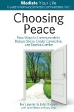 Portada de CHOOSING PEACE: NEW WAYS TO COMMUNICATE TO REDUCE STRESS, CREATE CONNECTION, AND RESOLVE CONFLICT (MEDIATE YOUR LIFE: A GUIDE TO REMOVING BARRIERS TO COMMUNICATION) (VOLUME 1) BY LASATER, IKE, KINYON, JOHN (2014) PAPERBACK