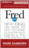 Portada de FRED 2.0: NEW IDEAS ON HOW TO KEEP DELIVERING EXTRAORDINARY RESULTS BY MARK SANBORN (MAY 06,2014)