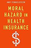 Portada de MORAL HAZARD IN HEALTH INSURANCE (KENNETH ARROW LECTURE SERIES) (KENNETH J. ARROW LECTURE SERIES) BY AMY FINKELSTEIN (2014-12-09)