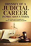 Portada de THE ODYSSEY OF A JUDICIAL CAREER IN PRECARIOUS TIMES: MY TRIALS AND TRIUMPHS AS A THREE-TIME CHIEF JUSTICE OF UGANDA BY CHIEF JUSTICE SAMUEL WILLIAM WAKO WAMBUZI (2014-11-30)