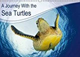 Portada de A JOURNEY WITH THE SEA TURTLES 2016: EVERYBODY LOVES SEA TURTLES. ENJOY A WONDERFUL JOURNEY WITH FANTASTIC PICTURES OUT OF OUR OCEANS. (CALVENDO NATURE) BY HENRY JAGER (2015-08-13)