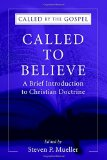 Portada de CALLED TO BELIEVE: A BRIEF INTRODUCTION TO CHRISTIAN DOCTRINE (CALLED BY THE GOSPEL: INTRODUCTIONS TO CHRISTIAN HISTORY AND) BY STEVEN P. MUELLER (EDITOR) Ï¿Œ VISIT AMAZON'S STEVEN P. MUELLER PAGE SEARCH RESULTS FOR THIS AUTHOR STEVEN P. MUELLER (EDITOR) (15-NOV-2006) PAPERBACK