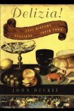 Portada de THE DELIZIA!: THE EPIC HISTORY OF THE ITALIANS AND THEIR FOOD BY DICKIE, JOHN (2010) PAPERBACK