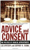 Portada de ADVICE AND CONSENT: THE POLITICS OF JUDICIAL APPOINTMENTS BY EPSTEIN, LEE, SEGAL, JEFFREY A. (2007) PAPERBACK