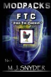 Portada de MODPACKS FTC - FEED THE CHICKEN BY SNYDER, M.J. (2015) PAPERBACK