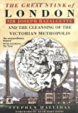 Portada de THE GREAT STINK OF LONDON: SIR JOSEPH BAZALGETTE AND THE CLEANSING OF THE VICTORIAN METROPOLIS BY STEPHEN HALLIDAY (ILLUSTRATED, 15 FEB 2001) PAPERBACK