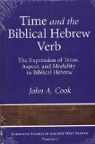 Portada de TIME AND THE BIBLICAL HEBREW VERB: THE EXPRESSION OF TENSE, ASPECT, AND MODALITY IN BIBLICAL HEBREW BY JOHN A. COOK (2012) HARDCOVER