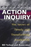 Portada de ACTION INQUIRY: THE SECRET OF TIMELY AND TRANSFORMING LEADERSHIP BY TORBERT, WILLIAM R PUBLISHED BY BERRETT-KOEHLER PUBLISHERS (2004)
