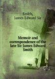 Portada de MEMOIR AND CORRESPONDENCE OF THE LATE SIR JAMES EDWARD SMITH. 1832