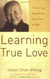 Portada de LEARNING TRUE LOVE: PRACTICING BUDDHISM IN A TIME OF WAR BY CHAN KHONG (31-MAY-2007) PAPERBACK