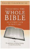 Portada de PREACHING THE WHOLE BIBLE AS CHRISTIAN SCRIPTURE: THE APPLICATION OF BIBLICAL THEOLOGY TO EXPOSITORY PREACHING BY GRAEME GOLDSWORTHY (2000) PAPERBACK