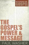 Portada de THE GOSPEL'S POWER AND MESSAGE (RECOVERING THE GOSPEL) BY PAUL WASHER (2012) PAPERBACK