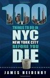 Portada de 100 THINGS TO DO IN NEW YORK CITY BEFORE YOU DIE (100 THINGS TO DO IN... BEFORE YOU DIE) BY JAMES HEIDENRY (2014) PAPERBACK