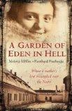 Portada de A GARDEN OF EDEN IN HELL: THE LIFE OF ALICE HERZ-SOMMER BY MULLER, MELISSA, PIECHOCKI, REINHARD 1ST (FIRST) EDITION (2008)