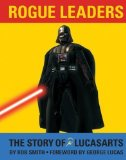 Portada de ROGUE LEADERS: THE STORY OF LUCASARTS BY SMITH, ROB (11/26/2008)
