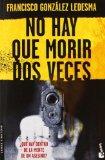 Portada de NO HAY QUE MORIR DOS VECES (CRIMEN Y MISTERIO) DE GONZÁLEZ LEDESMA, FRANCISCO (2010) TAPA BLANDA