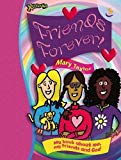 Portada de FRIENDS FOREVER: MY BOOK ABOUT ME, MY FRIENDS AND GOD (XSTREAM) BY MARY TAYLOR (1-MAR-2007) SPIRAL-BOUND