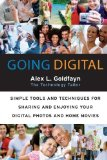 Portada de GOING DIGITAL: SIMPLE TOOLS AND TECHNIQUES FOR SHARING AND ENJOYING YOUR DIGITAL PHOTOS AND HOME MOVIES BY GOLDFAYN, ALEX L. (2006) PAPERBACK