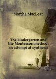 Portada de THE KINDERGARTEN AND THE MONTESSORI METHOD: AN ATTEMPT AT SYNTHESIS