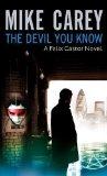 Portada de THE DEVIL YOU KNOW: A FELIX CASTOR NOVEL, VOL 1 BY CAREY, MIKE (2006)