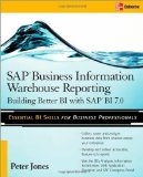 Portada de SAP BUSINESS INFORMATION WAREHOUSE REPORTING: BUILDING BETTER BI WITH SAP BI 7.0 1ST (FIRST) EDITION BY JONES, PETER PUBLISHED BY MCGRAW-HILL OSBORNE MEDIA (2008)