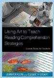 Portada de USING ART TO TEACH READING COMPREHENSION STRATEGIES: LESSON PLANS FOR TEACHERS BY STUART, ELIZABETH, KLEIN, JENNIFER (2012) PAPERBACK