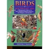 Portada de BIRDS OF SOUTH-EAST ASIA: A PHOTOGRAPHIC GUIDE TO THE BIRDS OF THAILAND, MALAYSIA, SINGAPORE, THE PHILIPPINES AND INDONESIA BY STRANGE, MORTEN (1998) PAPERBACK
