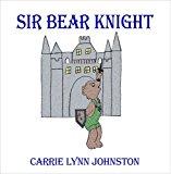 Portada de SIR BEAR KNIGHT BY CARRIE LYNN JOHNSTON (2008-01-14)