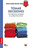 Portada de TOMAR DECISIONES (EBOOK-EPUB): DEL PROCESO INTERIOR A LA PRÁCTICA ÉTICA (HUMANIZAR)